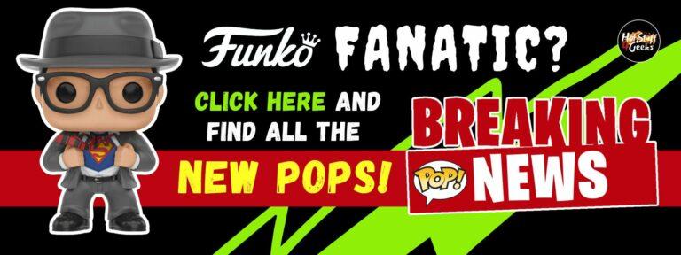 Funko Fanatic Breaking News Find All The New Pops