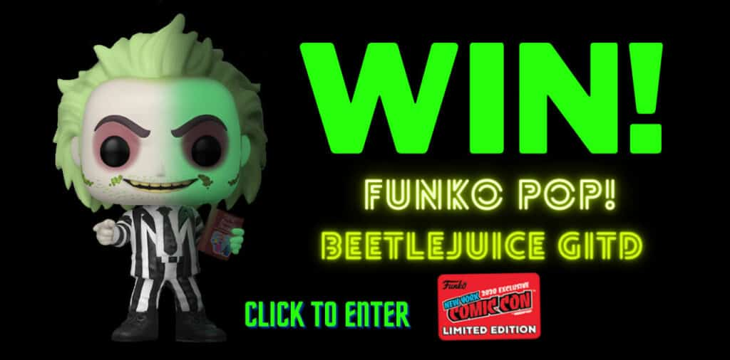 FUNKO POP! BEETLEJUICE GIVEAWAY