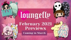 NEW Loungefly February 2021 Preview - Arrive March 2021