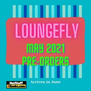 NEW Loungefly May 2021 Pre Orders List - Arrive June 2021