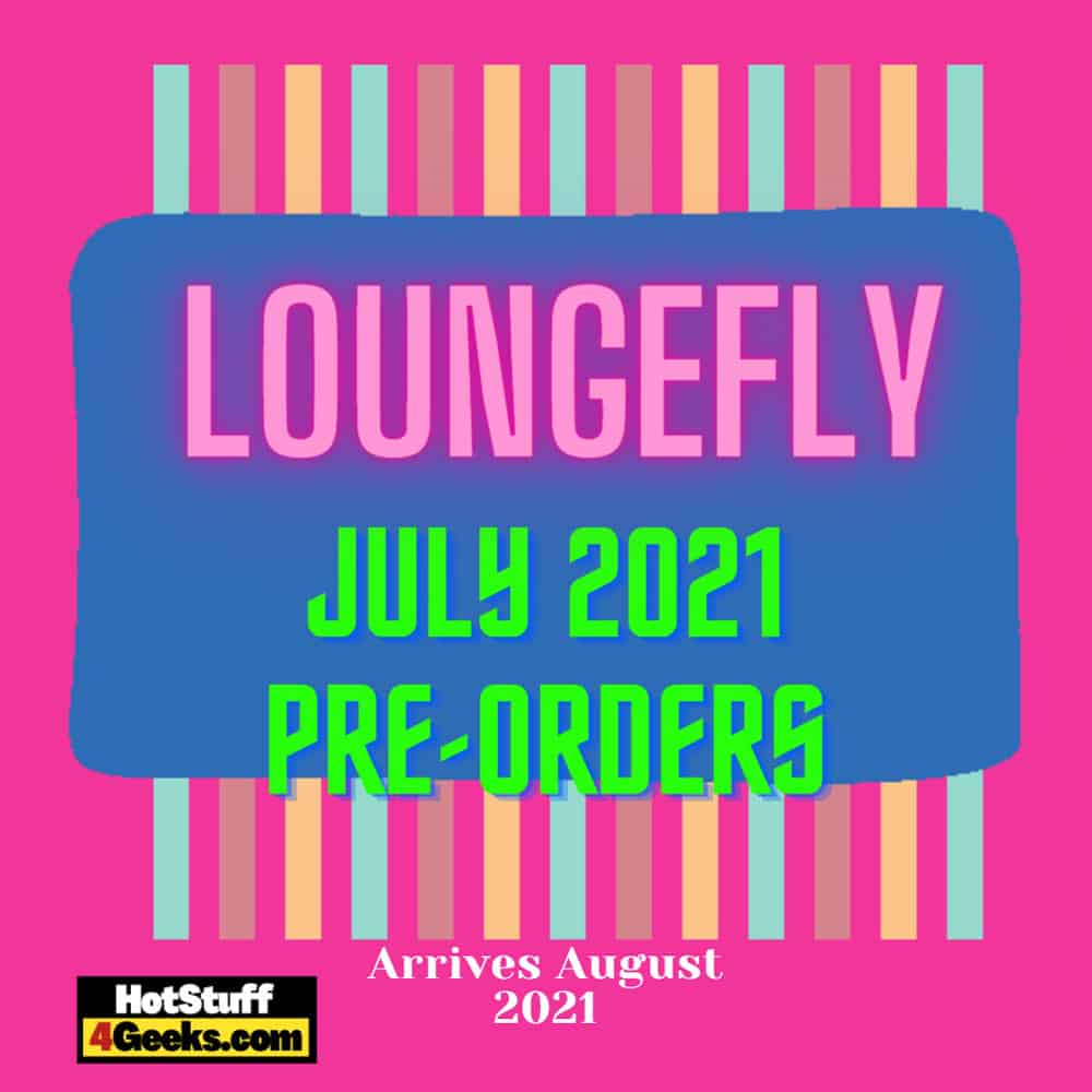 NEW Loungefly July 2021 Pre Orders List - Arrives August 2021