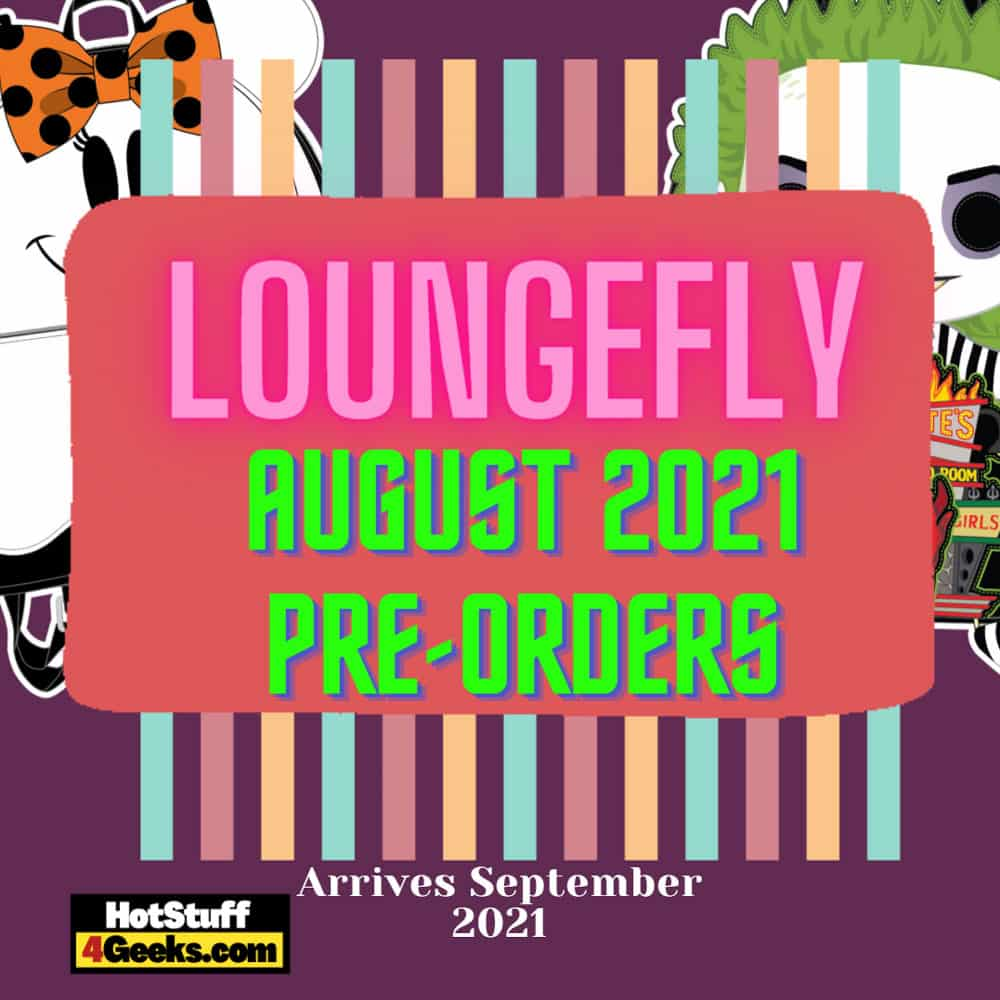 NEW Loungefly August 2021 Pre Orders List - Arriving Setember 2021